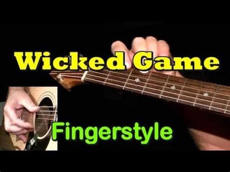 WICKED GAME: Fingerstyle Guitar Lesson + TAB by GuitarNick