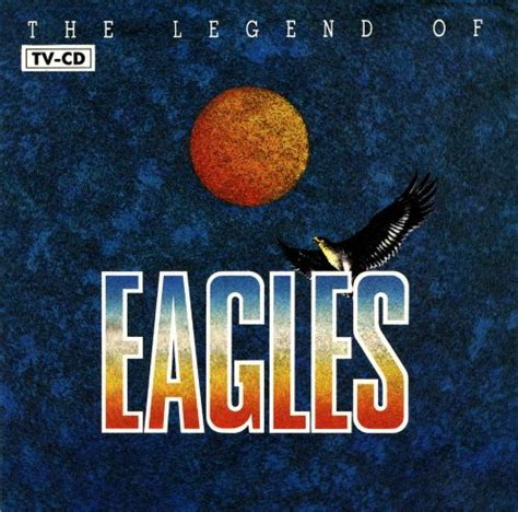 The Legend of Eagles - Eagles | Songs, Reviews, Credits